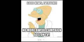Election Ads are OVER! Image Courtesy of MSNBC Now. Above Promotions Company. Tampa, FL 2012