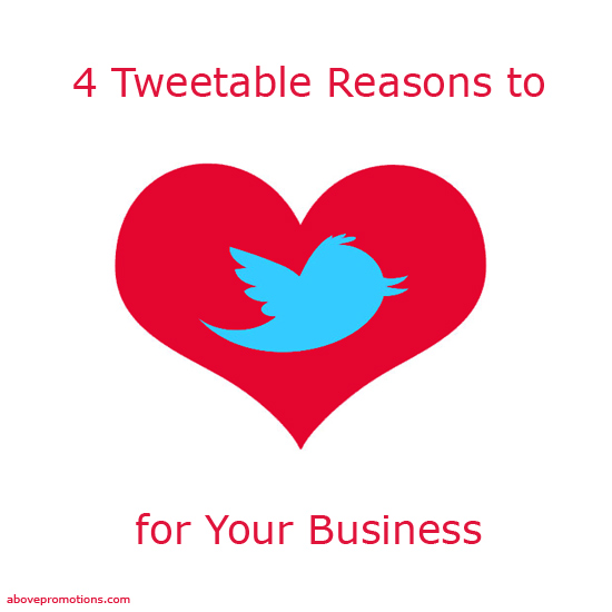 Four Reasons To Love Twitter. Above Promotions Company. Tampa,FL. PR Digital Marketing Agency 2014.